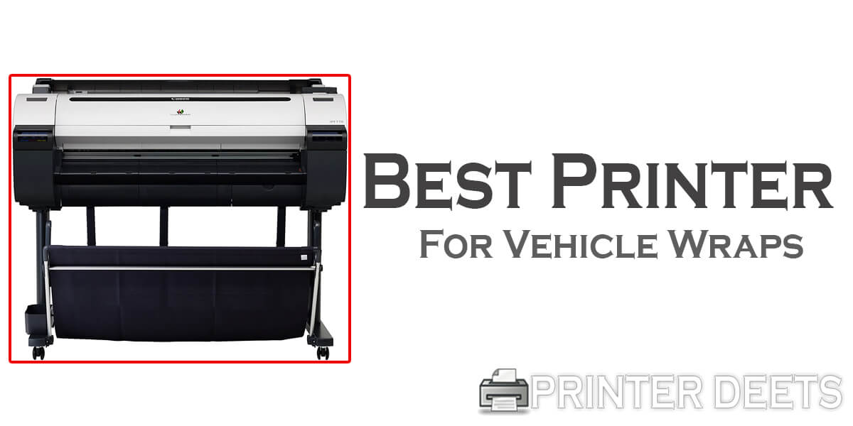 Best Printer for Vehicle Wraps